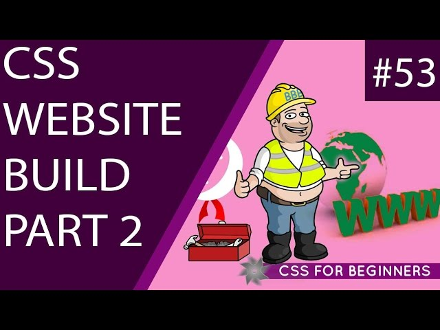 CSS Tutorial For Beginners 53 - CSS Website Build Part 2