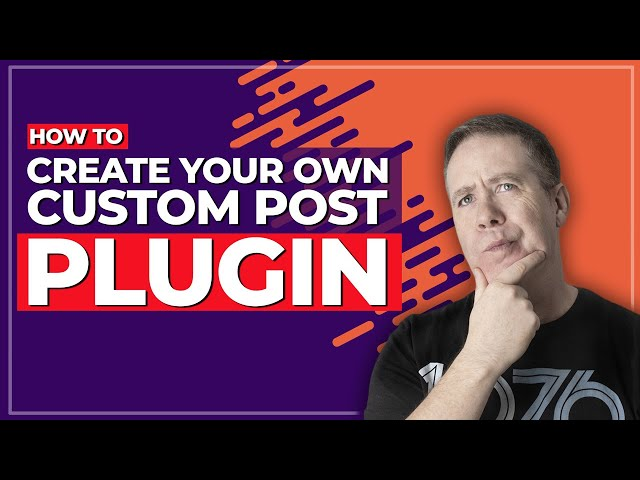 How To Create A WordPress Plugin for Custom Post Types