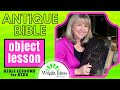 Antique Bible: OBJECT LESSON - Helping Kids Learn about Biblical Text