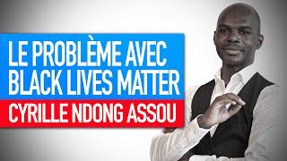 Réflexion spirituelle : Le problème avec black lives matter (Cyrille Ndong Assou)