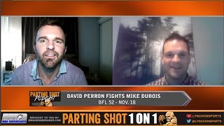 """BFL 52's David Perron """"There's a good chance I'll finish Mike Dubois in the first"""""""