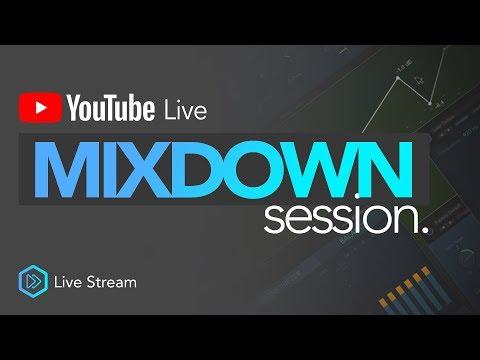 Mixdown Session | YouTube Live