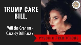Psychic Predictions: Trumpcare Bill.  Will the Graham-Cassidy Bill Pass.