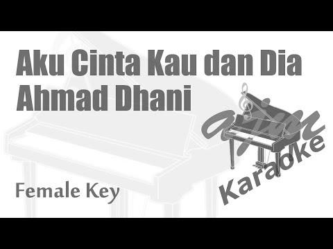 Ahmad Dhani - Aku Cinta Kau dan Dia (Female Key) Karaoke | Ayjeeme Karaoke