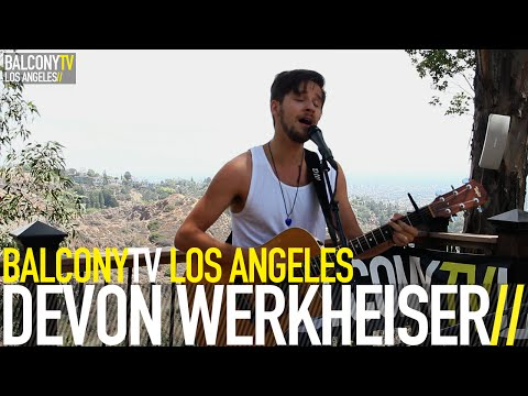 DEVON WERKHEISER  DON'T WORRY BalconyTV