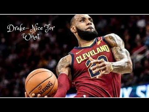 Lebron James (Drake - Nice For What) (Official Mix)