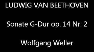 Beethoven, Sonate G-Dur op. 14 Nr. 2 (complete), Wolfgang Weller 2005.