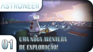 Astroneer - Uma nova aventura de exploração! - E01 - Pesterenan