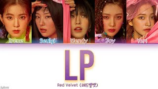 Red Velvet (레드벨벳) - 'LP' LYRICS [HAN|ROM|ENG COLOR CODED] 가사