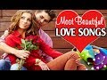 Most Beautiful Love Songs Collection Top Greatest English Love Songs Ever Listen To Your Heart mp3