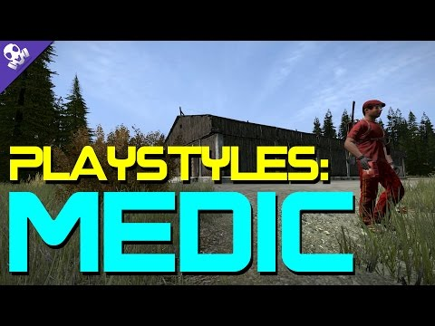 PlayStyles: MEDIC | How to play a Medic in #DayZ Standalone