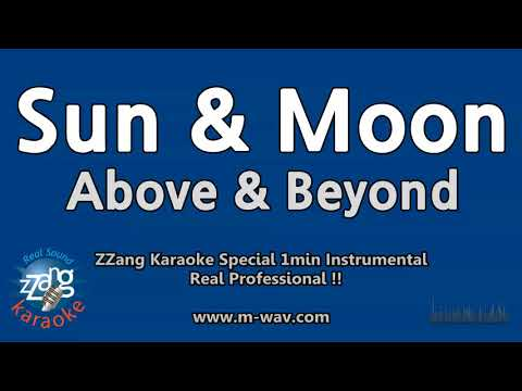 Above & Beyond-Sun & Moon (1 Minute Instrumental) [ZZang KARAOKE]