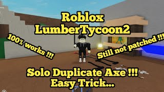 [Re-Upload] How to Solo Duplicate Axe !?!?| Roblox - Lumber Tycoon 2