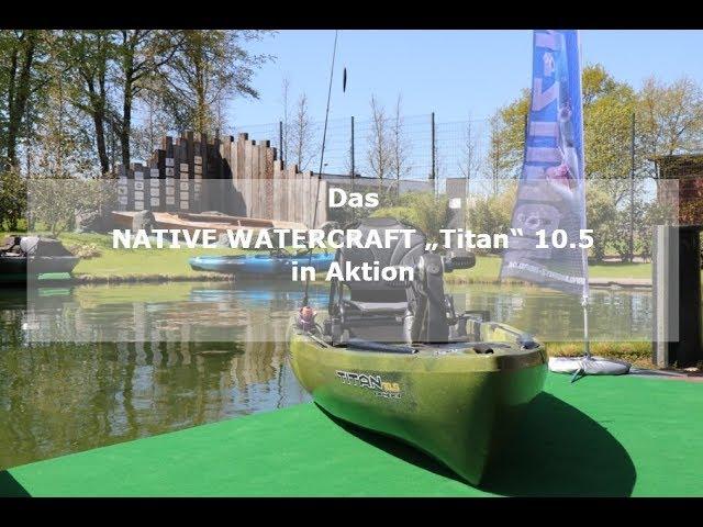 Film NATIVE WATERCRAFT Titan 10 5 in Aktion