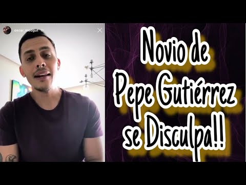 DISCULPAS O JUSTIFICACION?!?! NOVIO DE PEPE GUTIERREZ PIDE DISCULPAS - REACCION thumbnail
