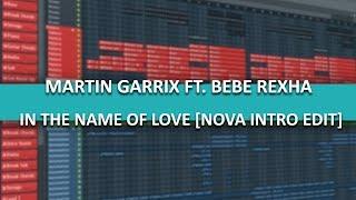 Martin Garrix ft. Bebe Rexha - In The Name Of Love (Nova Intro Edit)