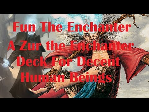 MtG Fun The Enchanter - A Zur the Enchanter Commander Deck For Decent Human Beings