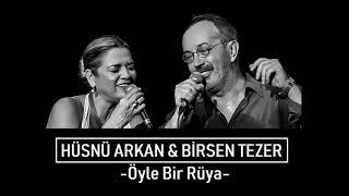 Hüsnü Arkan - Öyle Bir Rüya (ft. Birsen Tezer)