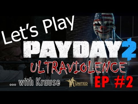 Let's Play Payday 2 ULTRAVIOLENCE and Breaking Things