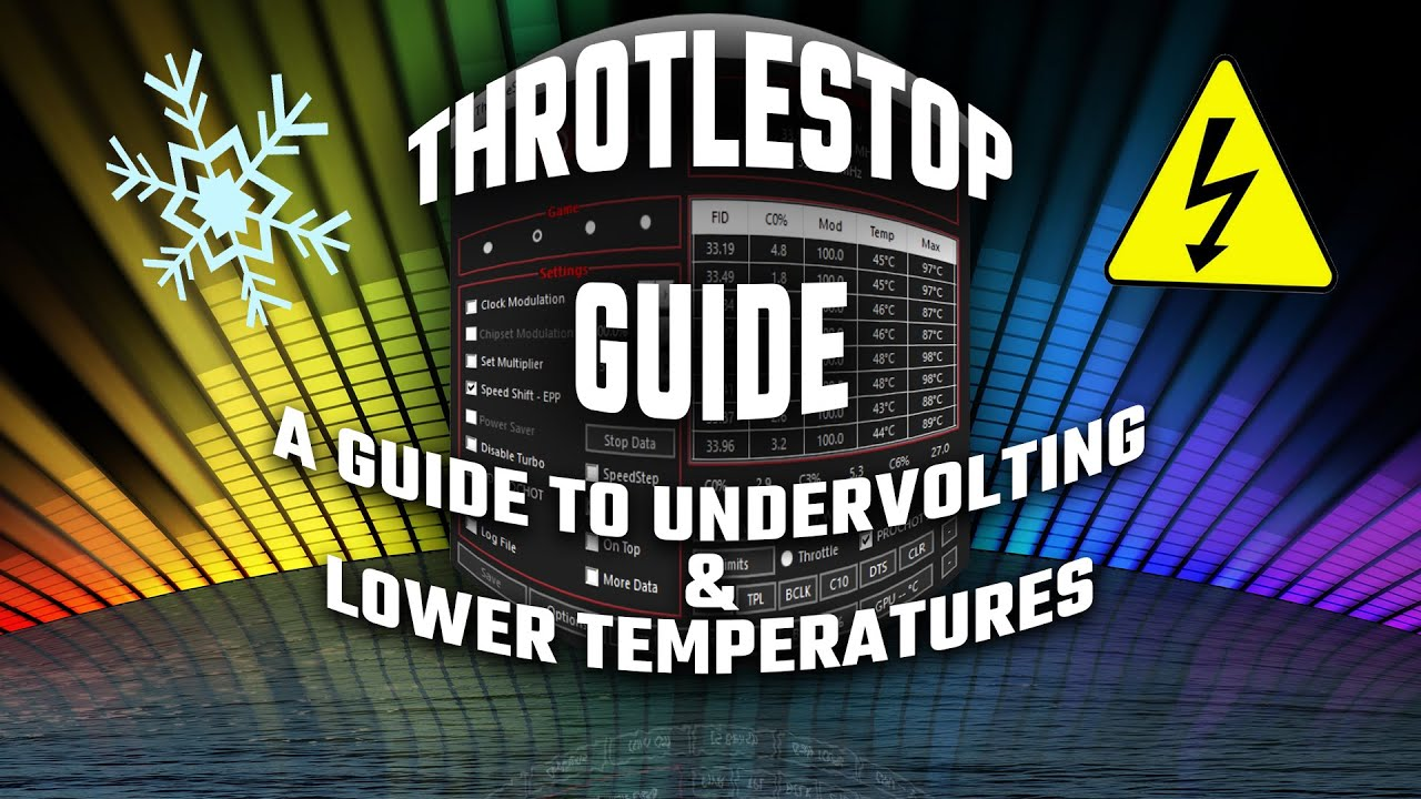 ThrottleStop Guide - An undervolting guide to lower temperatures!