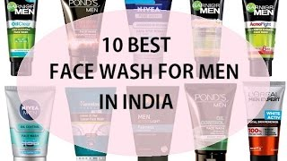 Top 10 Facewash For Men For 2017