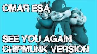 Omar Esa - See You Again (Chipmunk Version) | Vocals Only