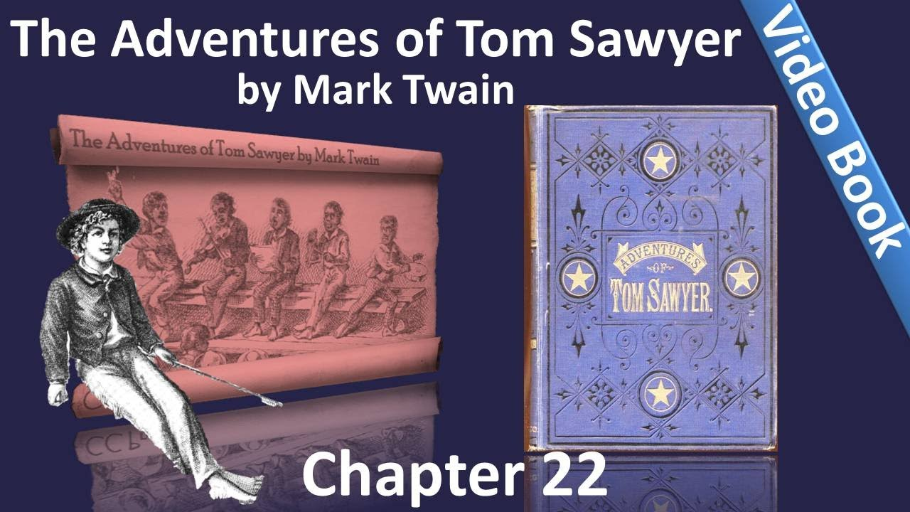 chapter 22 the adventures of tom sawyer by mark twain. Black Bedroom Furniture Sets. Home Design Ideas