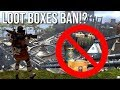 Video Game Loot Boxes Ban!?