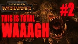THIS IS TOTAL WAAAGH - GRIMGOR IRONHIDE - Total War: Warhammer #2