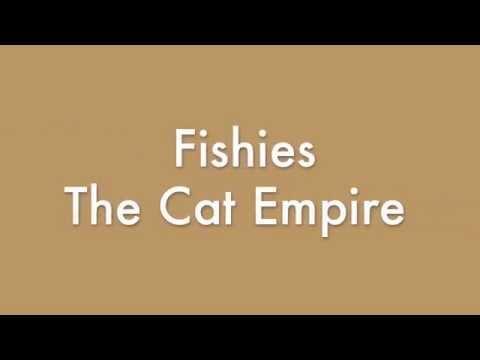 Fishies by The Cat Empire Lyrics