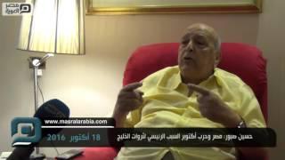 مصر العربية | حسين صبور: مصر وحرب أكتوبر السبب الرئيسي لثروات الخليج