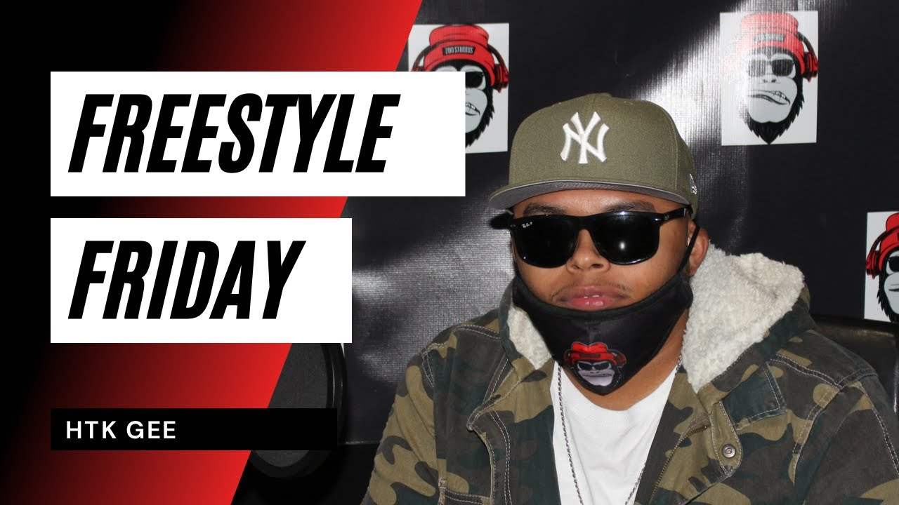 Freestyle Friday- HTK Gee