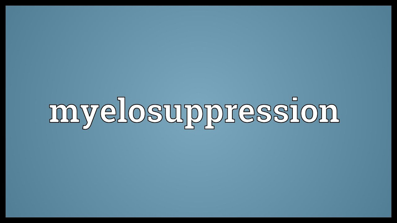 myelosuppression meaning - youtube, Skeleton