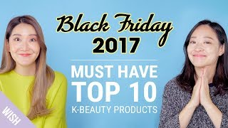 Top 10 Korean Beauty Products for Black Friday | 2017 Wishtrend Black Friday Sales!