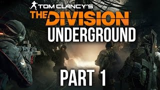 The Division Underground *DLC* Gameplay Walkthrough Part 1 - NEW EXPANSION