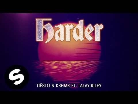Tiësto & KSHMR ft. Talay Riley - Harder (Official Audio)