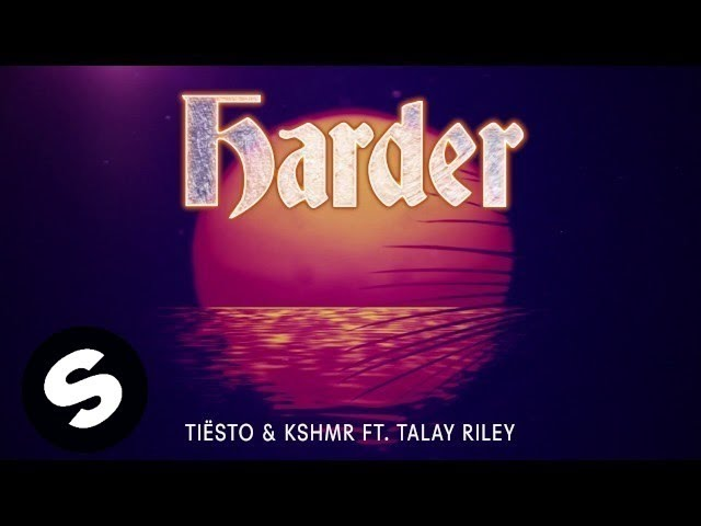 Tiësto & KSHMR ft. Talay Riley - Harder (Official Audio) #1