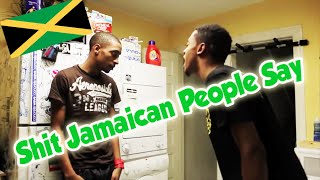 Shit Jamaican People Say