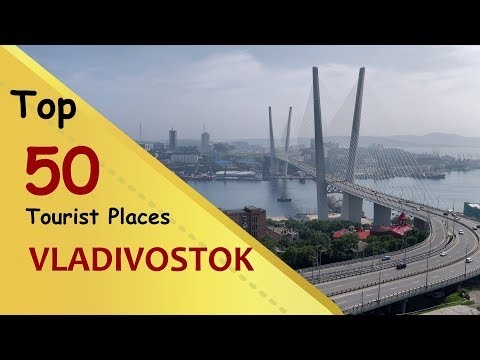 """VLADIVOSTOK"" Top 50 Tourist Places 