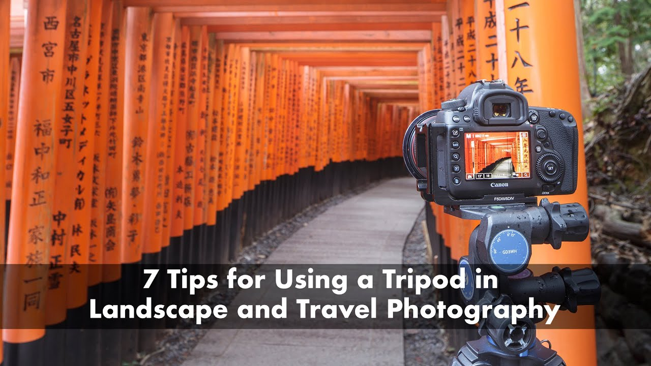 7 Tips For Using A Tripod In Landscape And Travel Photography Youtube