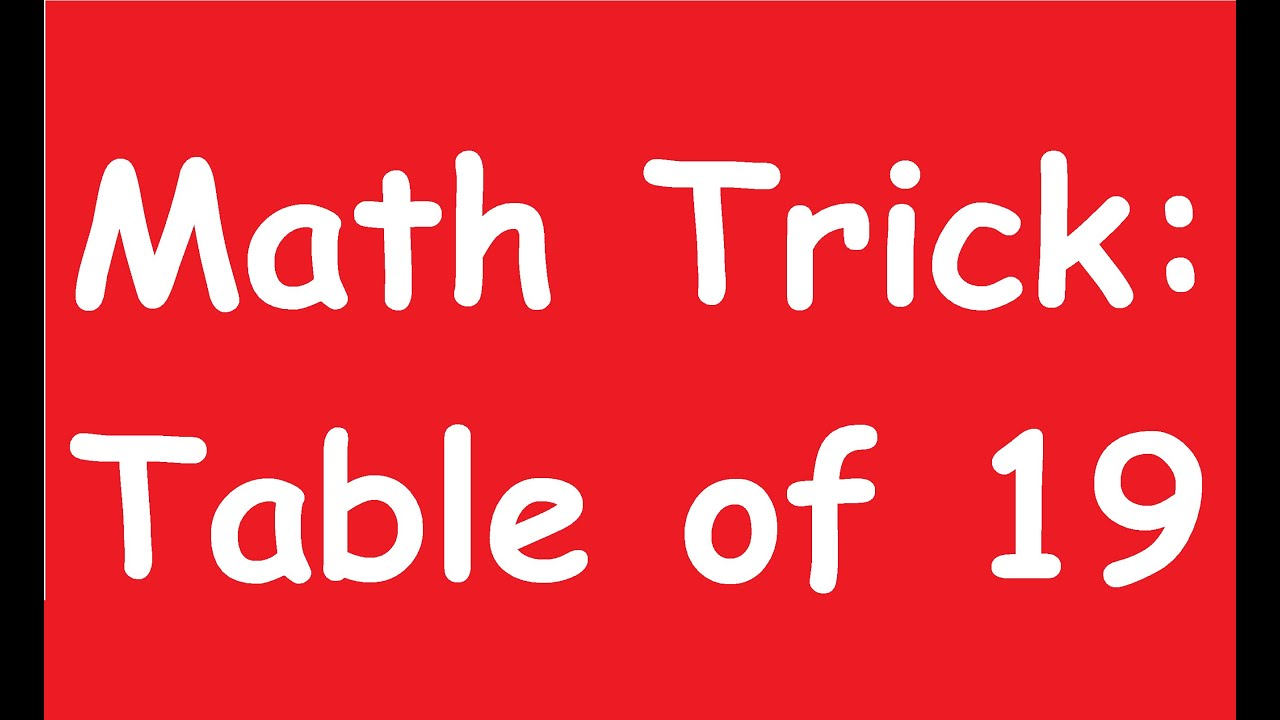 Shocking math trick table of 19 youtube math trick table of 19 gamestrikefo Gallery