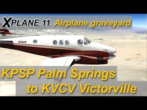 X-plane 11 Palm Springs KPSP | Victorville KVCV | KingAir C90 The Aircraft Graveyard (Ortho4xp)