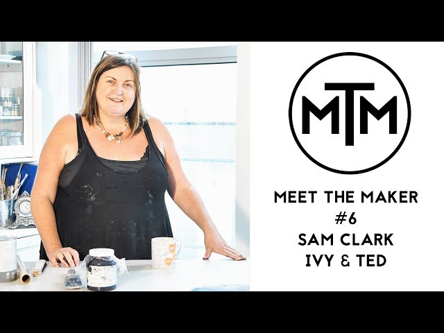 Meet The Maker #6 - Sam Clark from Ivy & Ted
