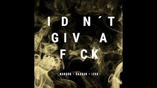 Mangoo x Raaban x Izko - I Don't Give A F*ck