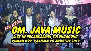 JAVA MUSIC ~ FULL ALBUM ~ LIVE PUCANGLABAN KAB TULUNGAGUNG 28082017