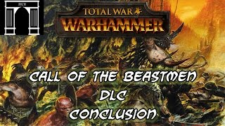 Call of the Beastmen DLC, Conclusion