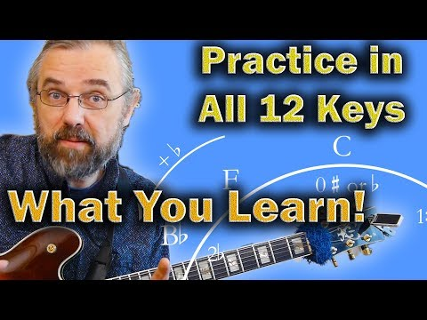 How To Practice In All 12 Keys - This Is What You Learn