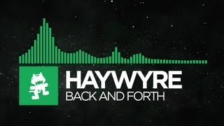 [Glitch Hop / 110BPM] - Haywyre - Back and Forth [Monstercat Release]