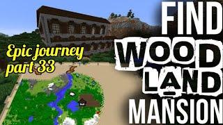 Amazing journey to find woodland mension   Epic journey 33