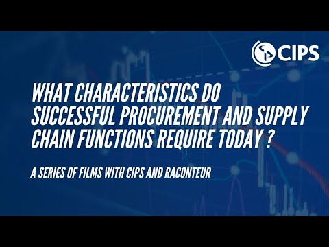 What characteristics do successful procurement and supply chain functions require today   CIPS